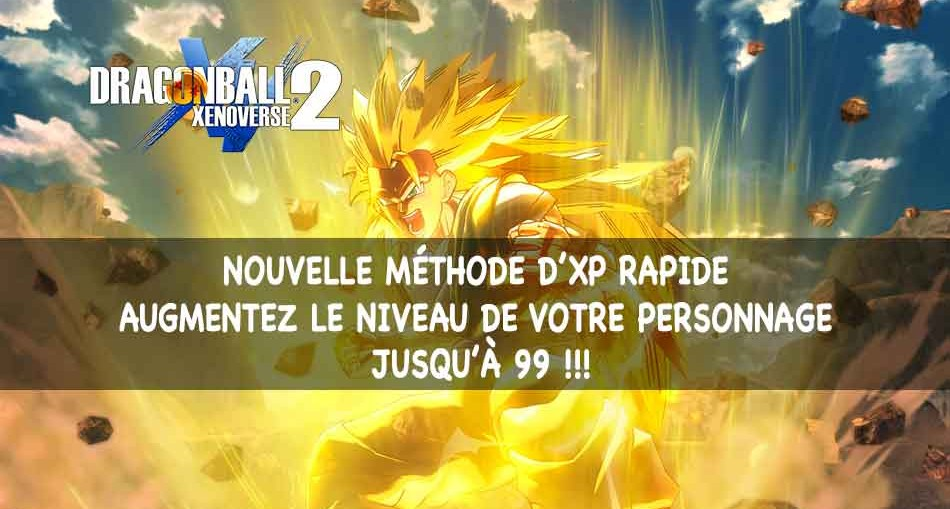 methode-xp-facile-dragon-ball-xenoverse-2