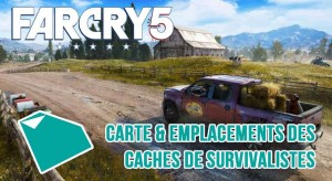 far-cry-5-guide-emplacement-des-caches-de-survivalistes