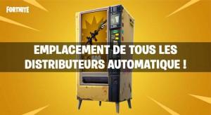guide-emplacement-distributeurs-automatique-fortnite