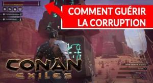 conan-exiles-comment-soigner-la-corruption-guide