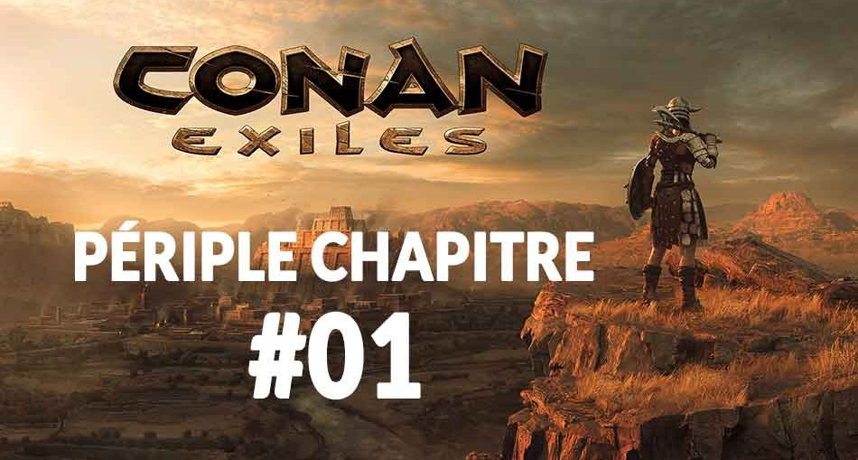 conan-exiles-periple-chapitre-1