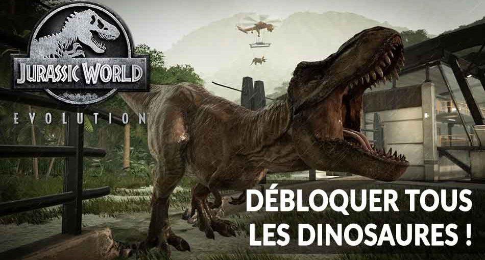 jurassic-world-evolution-debloquer-tousles-dinosaures