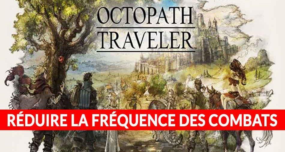 octopath-traveler-astuce-reduire-combats