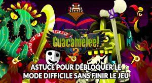 astuce-guacamelee-2-mode-difficile