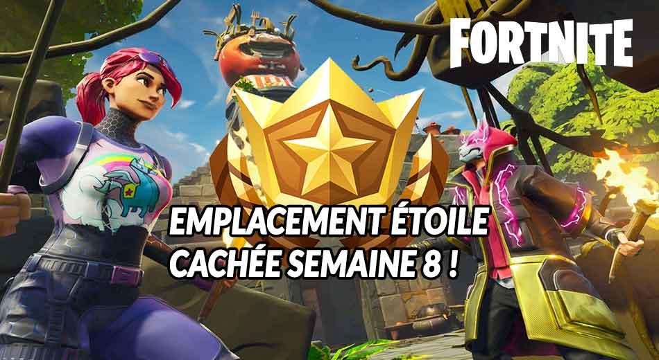 Guide De Fortnite Où Est Létoile Cachée De La Semaine 8