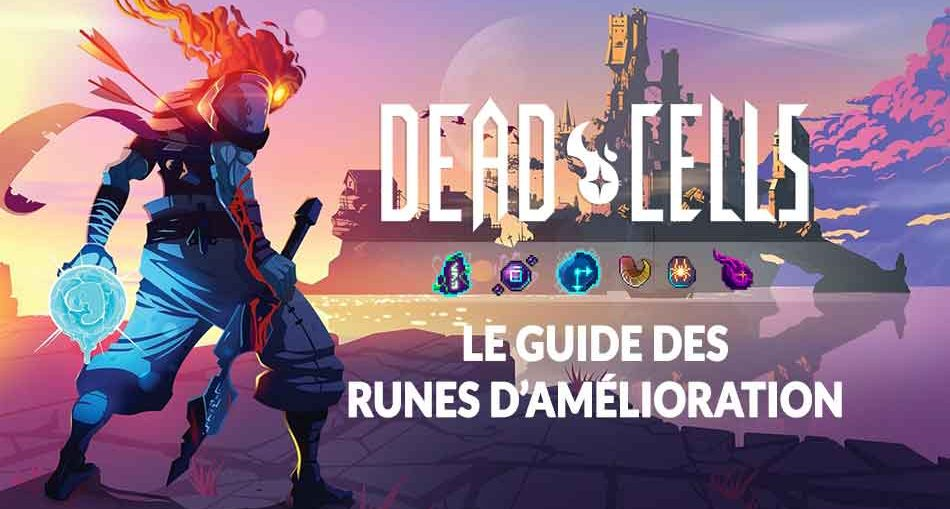 guide-dead-cells-runes-de-pouvoir-ameliorations