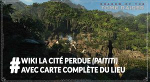 Shadow-of-the-Tomb-Raider-wiki-cite-perdue-avec-carte