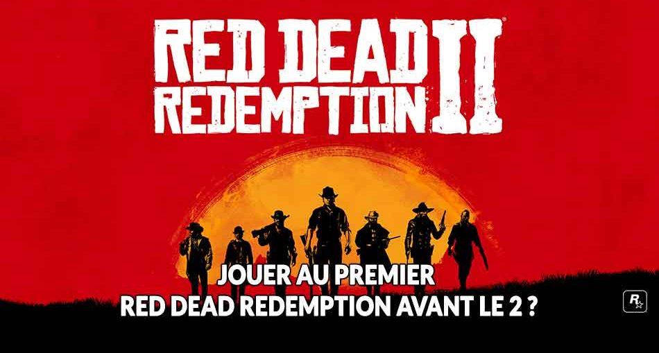 Red-Dead-Redemption-jouer-au-2-avant-le-1