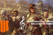 activer-musique-guide-black-ops-4-zombies-IX