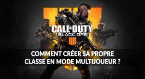 creer-classe-multijoueur-CoD-Black-Ops-4