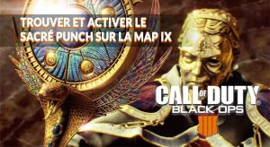 guide-du-sacre-punch-map-zombies-IX-black-ops4