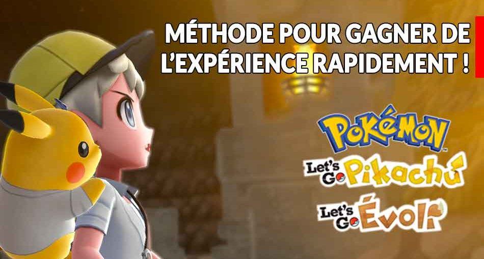 astuce-points-xp-facile-pokemon-lets-go-pikachu-evoli