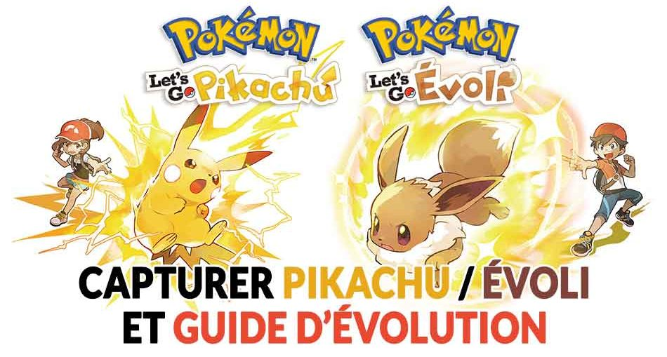 guide-capture-evolution-pokemon-lets-go-pikachu-evoli