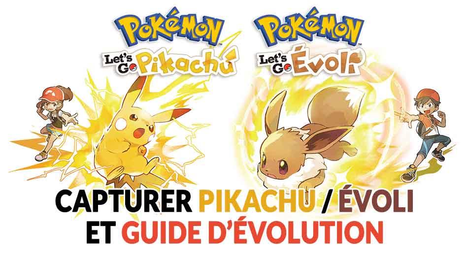 Guide Pokemon Let S Go Ou Trouver Un Pikachu Et Un Evoli Et Comment Les Faire Evoluer Generation Game
