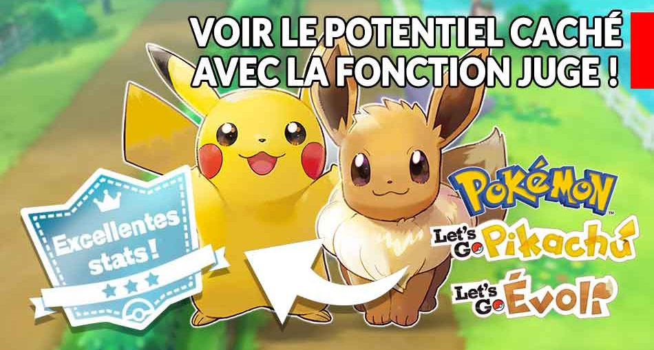 guide-potentiel-cache-fonction-juge-pokemon-lets-go-pikachu-evoli