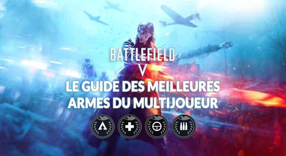 guide battlefield 5 quelles sont les meilleures armes du jeu utiliser en mode multijoueur. Black Bedroom Furniture Sets. Home Design Ideas