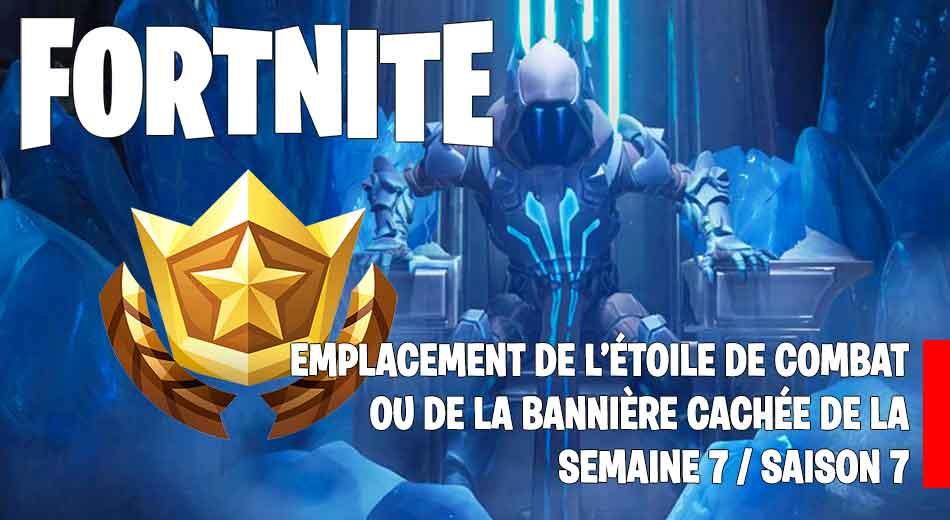 Guide Fortnite Saison 7 Ou Se Trouve Létoile De Combat