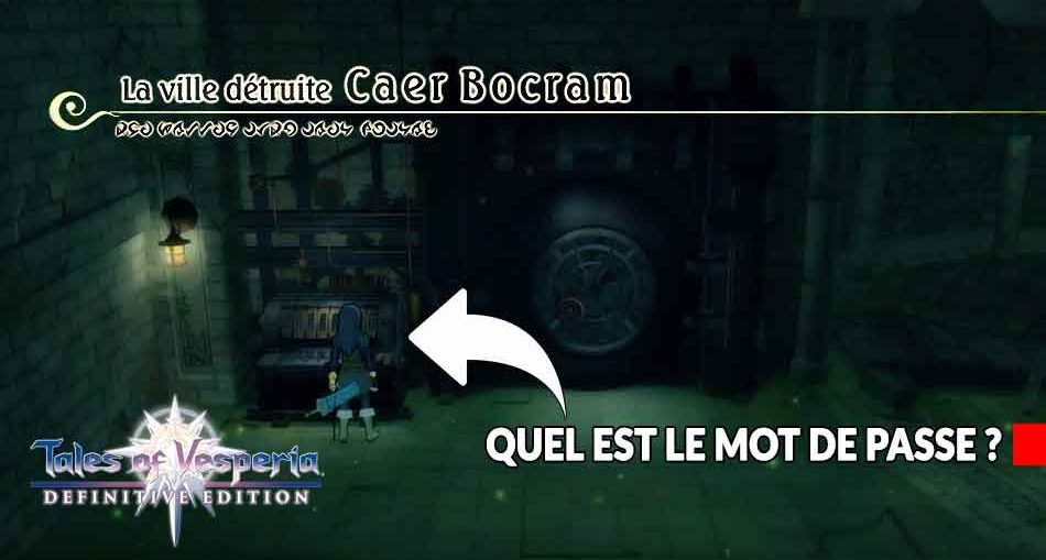 mot-de-passe-caer-bocram-tales-of-vesperia-definitive-edition
