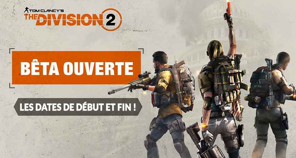 date-debut-et-fin-beta-ouverte-the-division-2-ubisoft