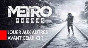 jouer-aux-autres-jeux-metro-avant-exodus-question