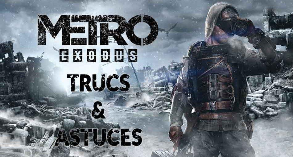 metro-exodus-trucs-et-astuces