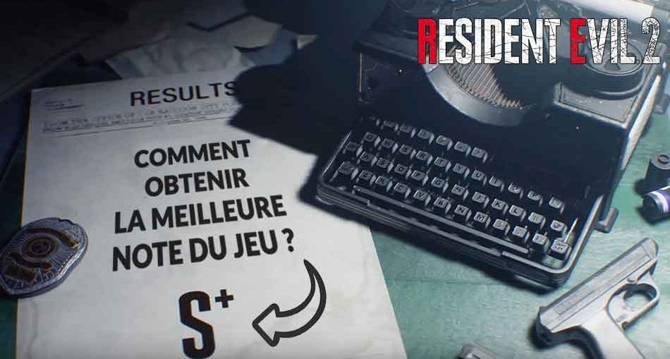 resident-evil-2-guide-meilleur-rang-note-S