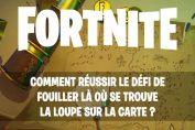 fortnite-defi-semaine-3-saison-8-loupe-et-carte-au-tresor