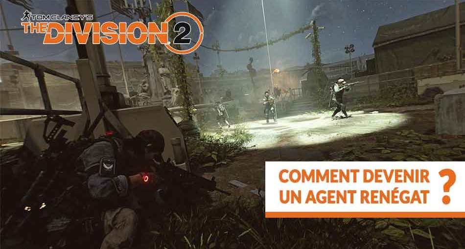 guide-the-division-2-dark-zone-comment-devenir-un-renegat