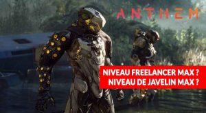 niveau-max-freelancer-javelin-anthem-bioware