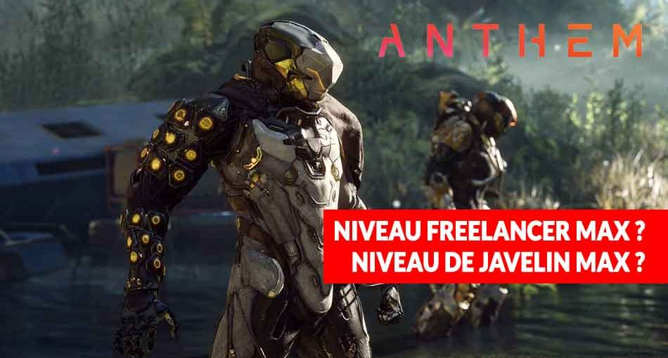 niveau-max-freelancer-javelin-anthem-bioware
