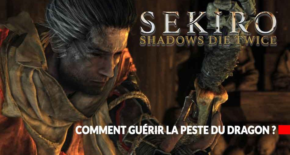 sekiro-shadows-die-twice-guide-pour-soigner-la-peste-du-dragon