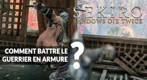 sekiro-shadows-die-twice-methode-pour-battre-le-guerrier-en-armure