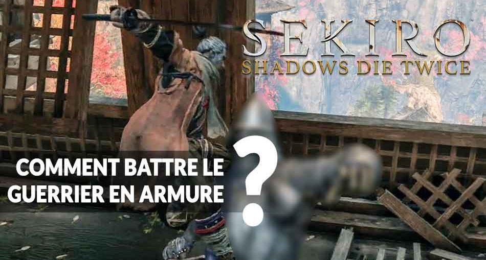 sekiro-shadows-die-twice-methode-pour-battre-le-guerrier-en-armure