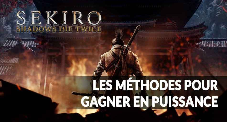 sekiro-shadows-die-twice-methodes-pour-gagner-en-puissance