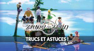 Zanki-Zero-Last-Beginning-trucs-et-astuces