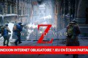 world-war-z-jeu-ecran-partage-connexion-obligatoire-question