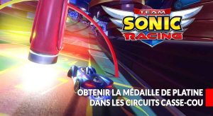 Team-Sonic-Racing-guide-medaille-de-platine-casse-cou
