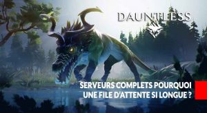 dauntless-attente-seveurs-du-jeu-pleins