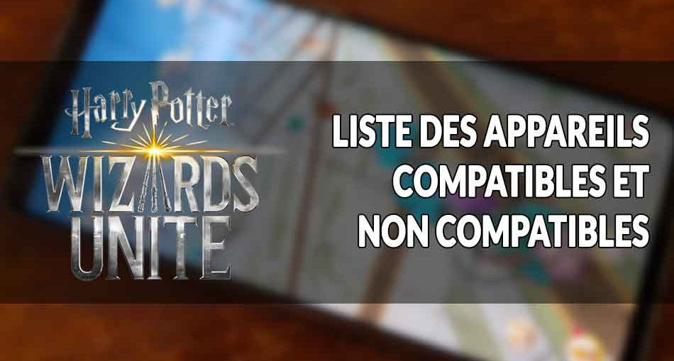 Harry-Potter-Wizards-Unite-liste-appareils-qui-marchent-ou-pas