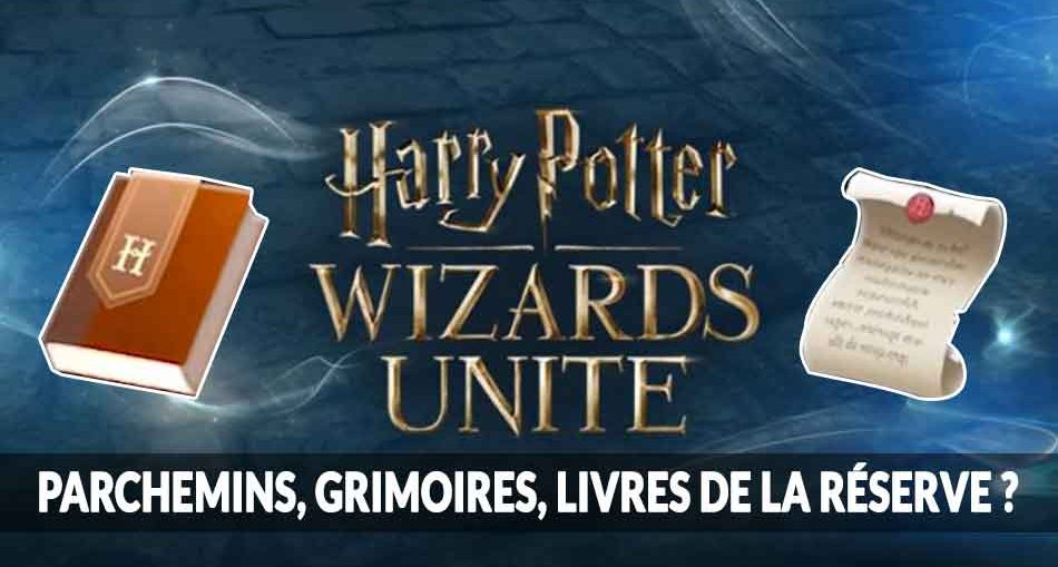 Harry-Potter-Wizards-Unite-parchemins-grimoires-livres-de-reserve