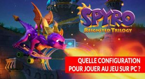 Spyro-Reignited-Trilogy-PC-configuration-minimale-et-recommandee