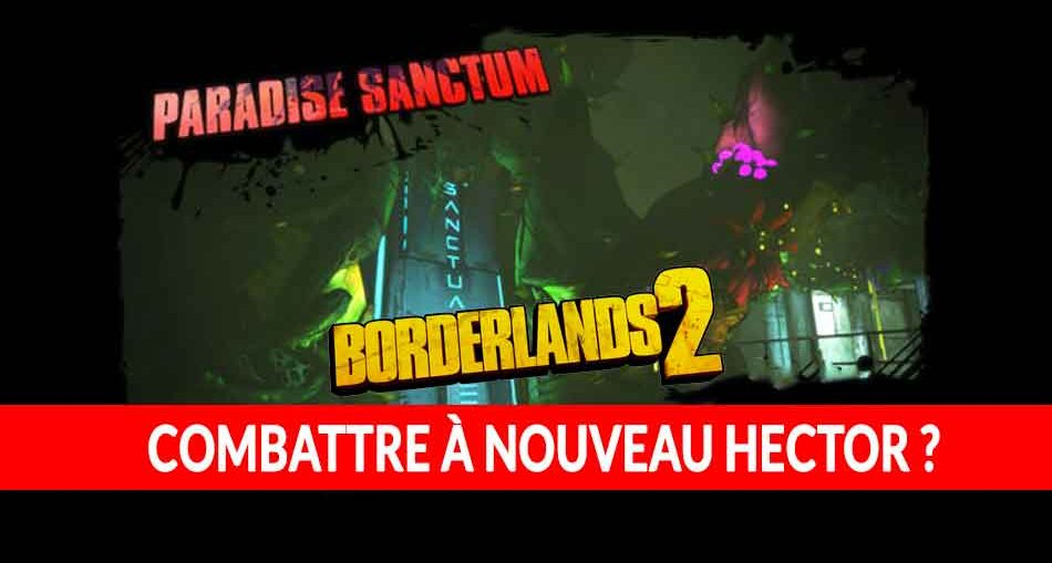 borderlands-2-paradise-sanctum-combattre-hector-boss
