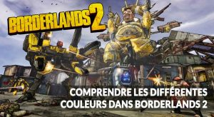 borderlands-2-rang-des-couleurs-armes-equipements-explication