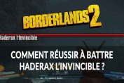 borderlands-2-solution-conseils-strategie-haderax-invincible