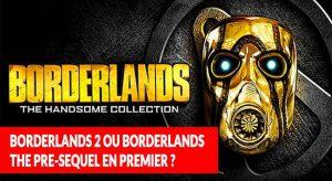 borderlands-the-handsome-collection-lequel-jouer-en-premier