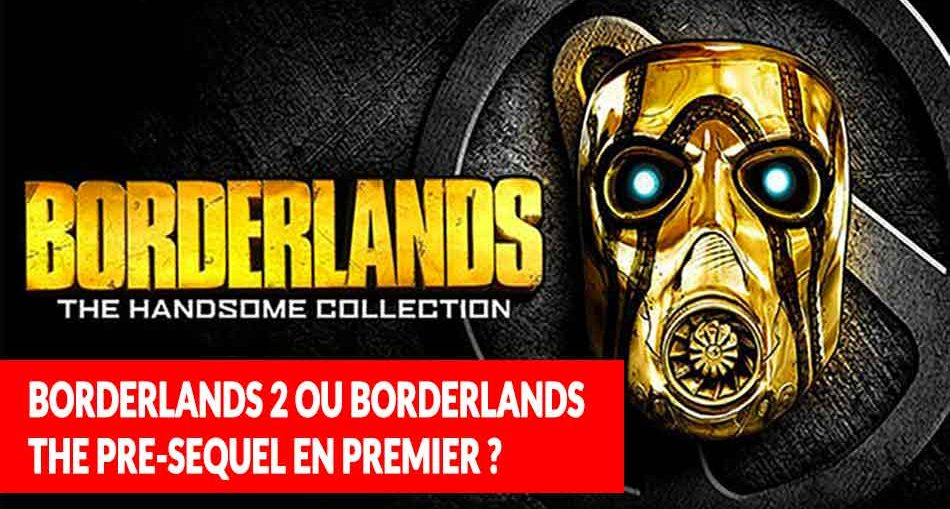 borderlands-the-handsome-collection-lequel-jouer-en-premier