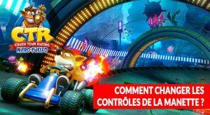 crash-team-racing-nitro-fueled-modifier-les-touches-de-la-manette