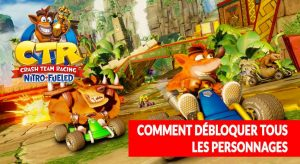 crash-team-racing-nitro-fueled-obtenir-tous-les-personnages-pilotes