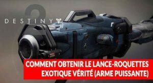 destiny-2-soluce-quete-verite-lance-roquettes-exotique