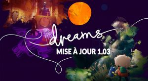 dreams-mise-a-jour-1-03-changements-et-nouveautes